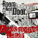 Room Next Door: Apocalypse Later