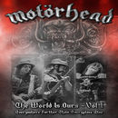 Motörhead: The Wörld Is Ours Vol. 1 - Everywhere Further Than Everyplace Else