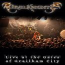 Grailknights: Live At The Gates Of Grailham City
