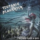 Teutonic Slaughter: Witches Rock'n'Roll