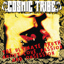 Cosmic Tribe: The Ultimate Truth About Love, Passion And Obsession