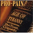 Pro-Pain: Age Of Tyranny / The Tenth Crusade