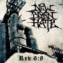 New Born Hate: Rev 6:8