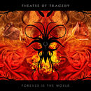 Theatre Of Tragedy: Forever Is The World