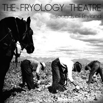 The Fryology Theatre
