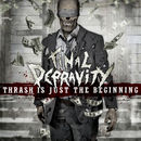 Final Depravity: Thrash Is Just The Beginning