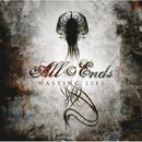 All Ends: Wasting Life
