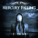Mercury Falling: Into The Void