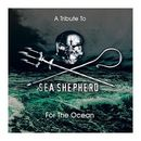 A Tribute To Sea Shepard: For The Ocean