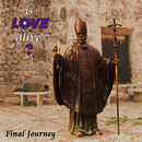 Is LOVE Alive?: Final Journey