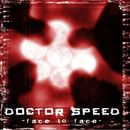 Doctor Speed: Face To Face